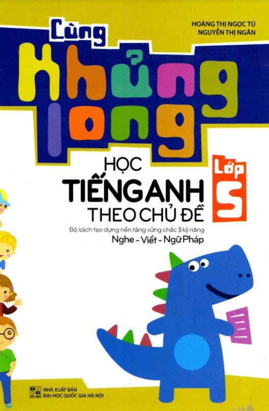 cung-khung-long-hoc-tieng-anh-theo-chu-de-lop-5